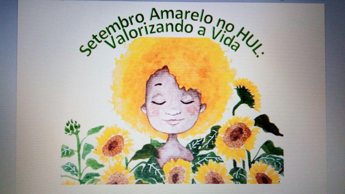 Cartaz de atividades do Setembro Amarelo no HUL (Foto: colaboração professora Taís Unfer)